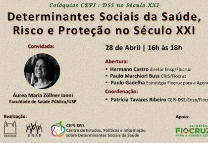 CEPI-DSS promove colóquio Determinantes Sociais da Saúde, Risco e Proteção no Século XXI
