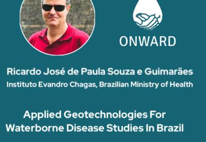 Webinar ONWARD # 3: Geotecnologias aplicadas para estudos de doenças transmitidas pela água no Brasil (15/07)